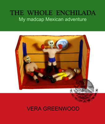 Vera Greenwood: The Whole Enchilada