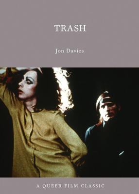 """Trash"" by Jon Davies: Book cover image featuring the film's stars Holly Woodlawn and Joe Dallesandro. Courtesy Arsenal Pulp Press."
